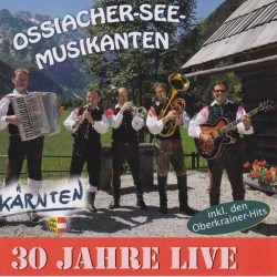 "Ossiacher-See-Musikanten ""30 Jahre LIVE"""
