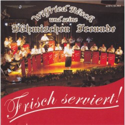 Frisch serviert - Wilfried Rösch und seine Böhm. Freunde