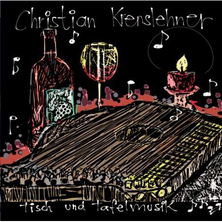 """Christian Krenslehner """"Tisch- und Tafelmusik"""""""