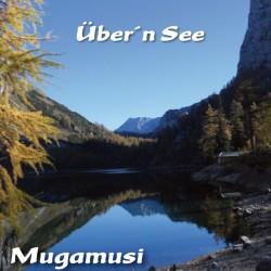 Über'n See - Mugamusi