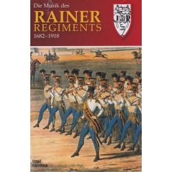 Die Musik des Rainer Regiments 1682 - 1918